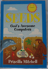Seeds: God's Awesome Computers by Priscilla Mitchell (1998, Hardcover) SIGNED