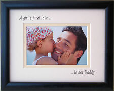 A Girls First Love is her Daddy Photo Frame 9 x 7 Black