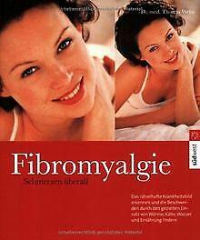 Fibromyalgie - Schmerzen überall: Das wirksame 10-Punkte... | Buch | Zustand gut