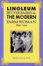 Linoleum, Better Babies & the Modern Farm Woman, 189...