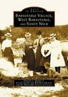 Barnstable Village, West Barnstable, and Sandy Neck (MA) (Images of America)