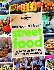 The World's Best Street Food: Where to Find it & How to Make it Lonely Planet S