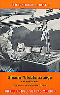 Winter, Paul: SBB-Fibeln ; H. 1  Unsere Triebfahrzeuge