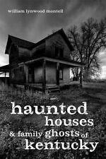 Haunted Houses and Family Ghosts of Kentucky (Paperback or Softback)