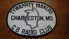 TYWAPPITY YAKKERS CB RADIO CLUB CHARLESTON MISSOURI  1960 PATCH   BX L#97