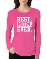 Best Mom Ever Women Long Sleeve T-Shirt Gift For Mother's Day Mommy Birthday Top