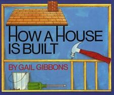 How a House Is Built by Gail Gibbons (1990, Picture Book)