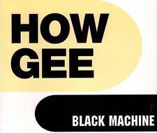 Black Machine - How Gee (6 trk CD)