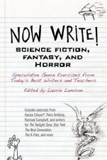 Now Write! Science Fiction, Fantasy and Horror: Speculative Genre Exercises from