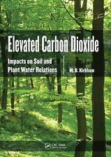 NEW Elevated Carbon Dioxide: Impacts on Soil and Plant Water Relations