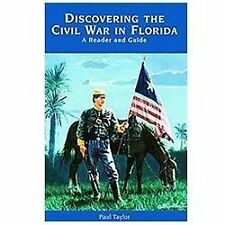 Discovering the Civil War in Florida: A Reader and Guide: By Taylor, Paul