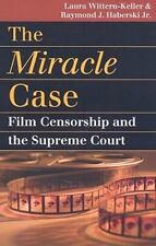 Miracle Case : Film Censorship and the Supreme Court by Laura Wittern-Keller...