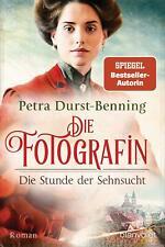 Die Fotografin - Die Stunde der Sehnsucht von Petra Durst-Benning (2021, Taschenbuch)