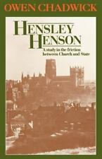 Hensley Henson : A Study in the Friction Between Church and State by O....