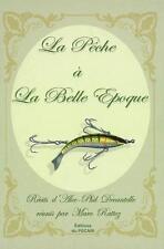 La pêche à la Belle époque Decantelle  Alec-Phil Neuf Livre