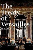 THE TREATY OF VERSAILLES - NEIBERG, MICHAEL S. - NEW HARDCOVER BOOK
