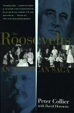 The Roosevelts : An American Saga by David Horowitz and Peter Collier (1995,...