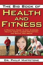 The Big Book of Health and Fitness : A Practical Guide to Diet, Exercise, Healt…