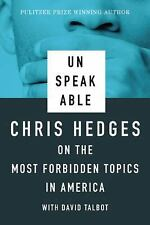 Unspeakable by Chris Hedges (2016, Paperback)