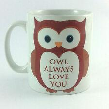 OWL ALWAYS LOVE YOU GIFT MUG CUP PRESENT I WILL VALENTINES ANNIVERSARY WEDDING