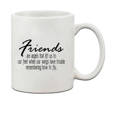 FRIENDS ARE ANGELS LIFE US TO OUR FEET WHEN OUR WINGS HAVE TROUBLE Coffee Mug