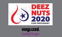 Deez Nuts 2020 President Campaign Funny Decal Sticker Bumper Make America Again