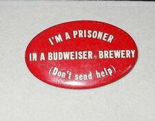 Vintage Budweiser Beer Pin-Back Button I'm A Prisoner In A Budweiser Brewery