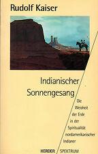 Kaiser, Indianischer Sonnengesang, Weisheit d Erde i Spiritualität Indianer 1993