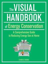 The Visual Handbook of Energy Conservation~A Comprehensive Guide Reducing Energy
