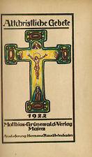 Altchristliche Gebete, Alt-Christen Gebetbuch, Matthias Grünewald Mainz EA 1922