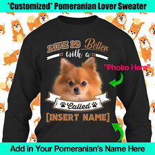 Personalized Pomeranian German Spitz Pom Dog Sweater Long Sleeve Life Better