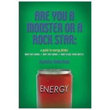 Are You a Monster or a Rock Star? a Guide to Energy Drinks - How They Work,...