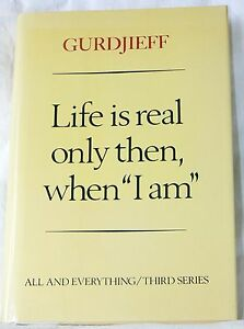 "Life Is Real Only Then, When ""I Am"" - Gurdjieff (1981 HC) All & Everything 3rd S"