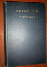 P. Kropotkin, Mutual aid. London 1902 First edition !  Aнархизм, Anarchismus