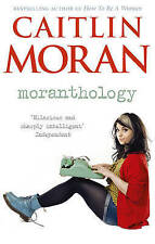 MORANTHOLOGY CAITLIN MORAN 9780091940898