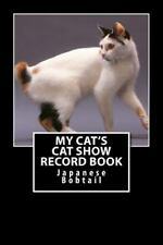 Cat Fancier: My Cat's Cat Show Record Book : Japanese Bobtail by Marian Blake.