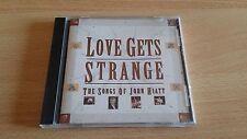 LOVE GETS STRANGE - THE SONGS OF JOHN HIATT - CD