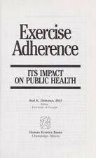 Exercise Adherence : Its Impact on Public Health by Dishman, Rod K.