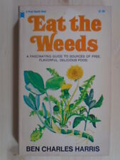 Eat The Weeds: A Fascinating Guide to Sources of Free, Flavorful, Delicious Food