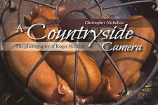 A Countryside Camera: The Photography of Roger Redfern by Christopher Nicholson