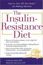 The Insulin-Resistance Diet : How to Turn Off Your Bodys Fat-Making Machine by