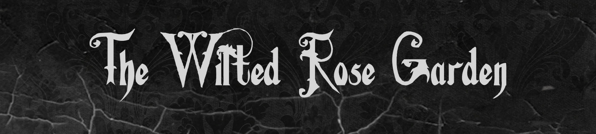 The Wilted Rose Garden