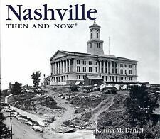 Nashville Then and Now (Then & Now)