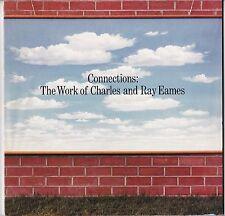 Connexions le travail de Charles Et Ray Eames première rétrospective 1977 modernisme