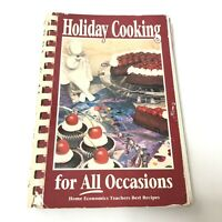 Holiday Cooking For All Occasions Home Economics Teachers Best Recipes 1993