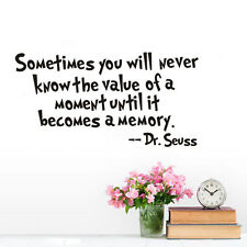 Art Decal Mural Dr Seuss Saying Sometimes You Will  Never Know The Value Sticker