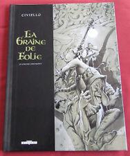 LA GRAINE DE FOLIE   BD EO  LE GRAND ORNEMENT  CIVIELLO   TT N/S 950 EX .