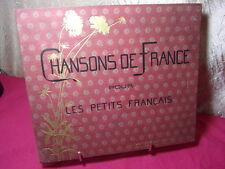 CHANSONS DE FRANCE POUR LES PETITS ENFANTS illustré couleur ( rare)
