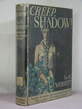 1st, Creep, Shadow by A. Merritt (1934,HB) 'sequel of a sort to Burn Witch Burn'