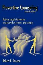 Preventive Counseling: Helping People to Become Empowered in Systems and Setting